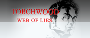 "TORCHWOOD: ""WEB OF LIES"""